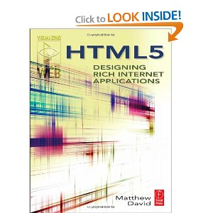 HTML5: Designing Rich Internet Applications Visualizing the Web